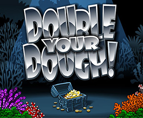 Double Your Dough!