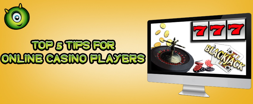 Top 5 Tips for Online Casino Players