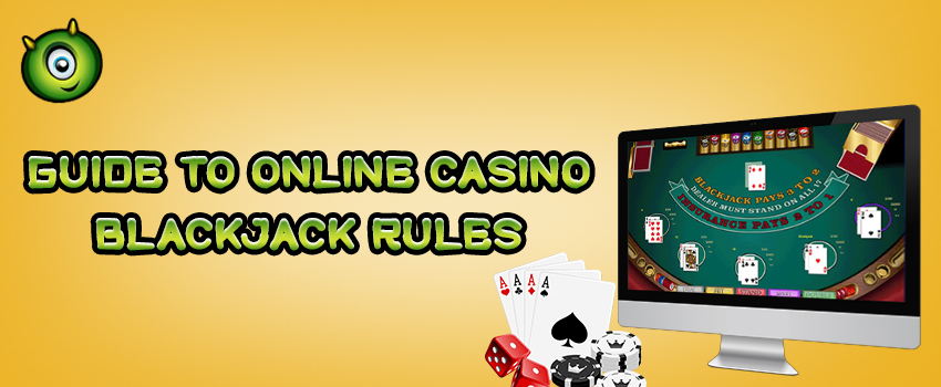 Guide to Online Casino Blackjack Rules