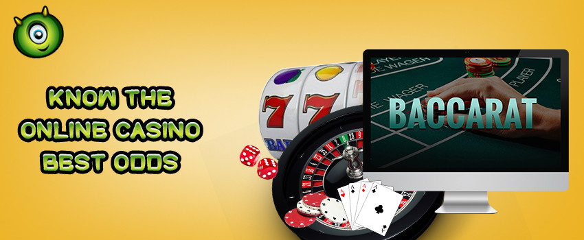 Know the Online Casino Best Odds