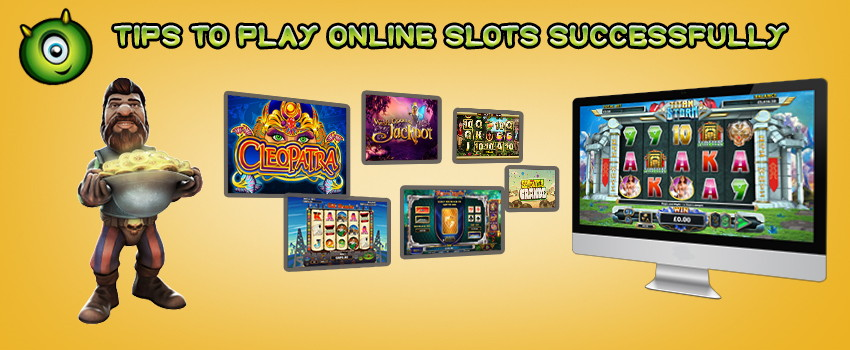 Tips to Play Online Casino Slots Successfully