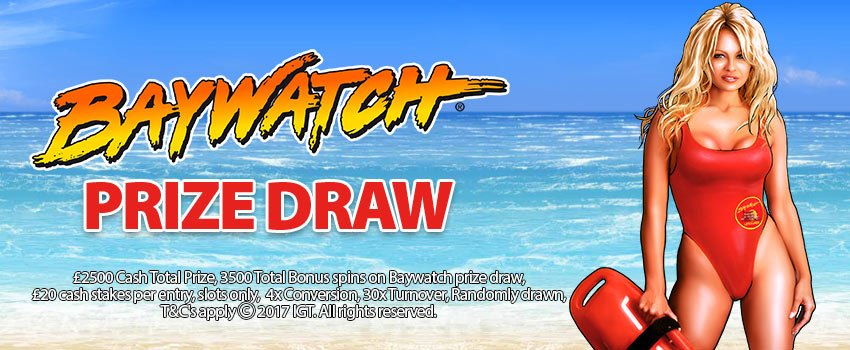 Win Up To £1000 Cash in Baywatch Prize Draw