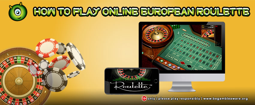 A Complete Guide on How to Play Online European Roulette