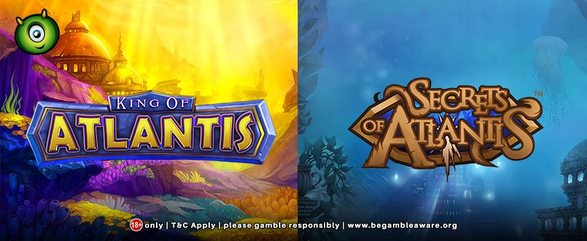 Difference between Secrets of Atlantis and King of Atlantis Slots