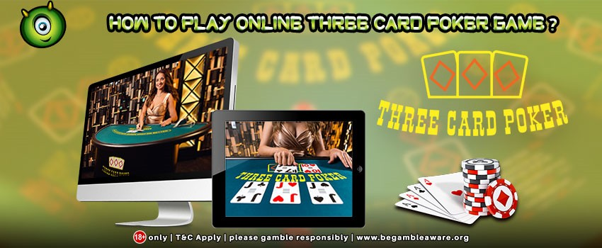 How to Play Online Three Card Poker Game?
