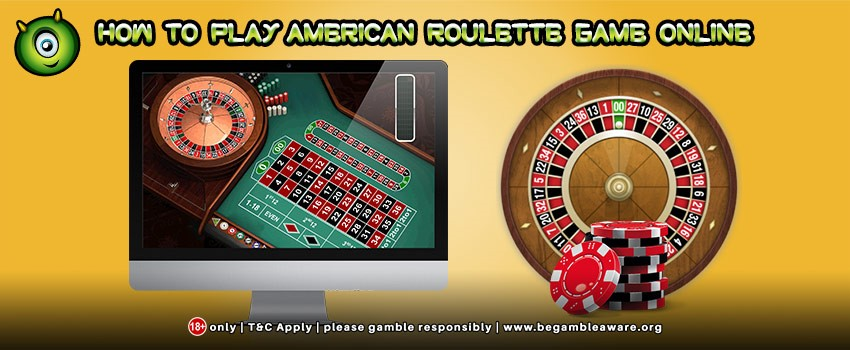 How to Play American Roulette Game Online?