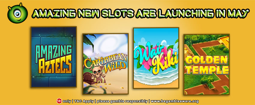 Amazing New Slots Are Launching In May 2018