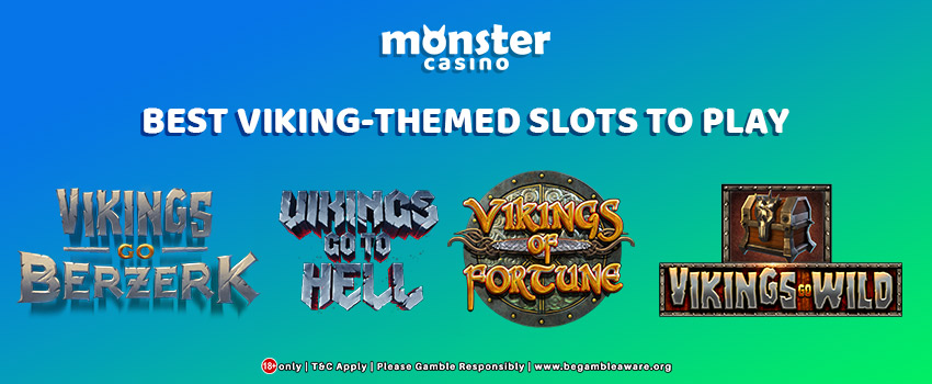 The Best Viking-Themed Slot Games to Play at Monster Casino