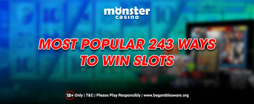 The Most Popular 243 Ways To Win Slots