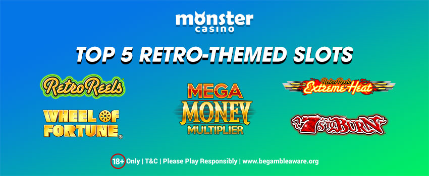 Top 5 Retro-Themed Slots To Play At Monster Casino