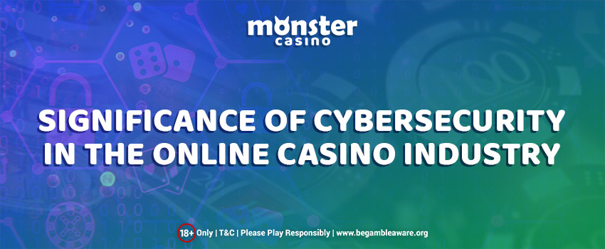 The Significance of Cybersecurity in the Online Casino Industry