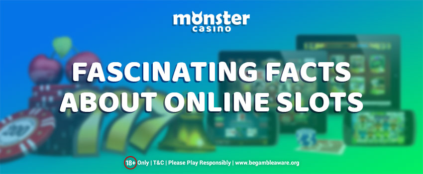 Fascinating Facts About Online Slots