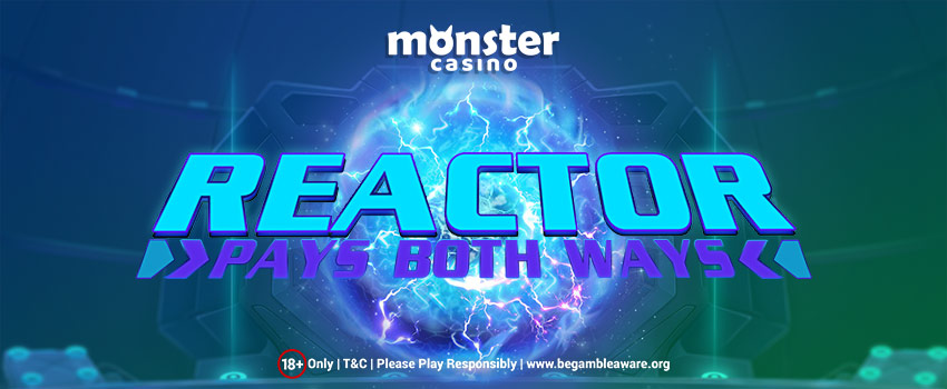 Reactor Slots Pays Both Ways - Play Now!
