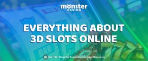 Know Everything About 3D Slots Online