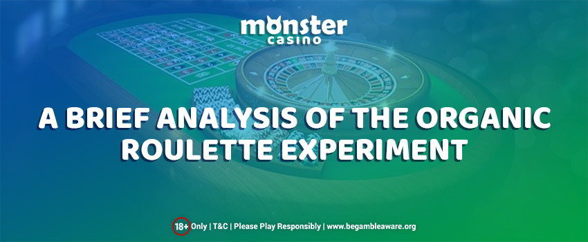 A Brief Analysis of the Organic Roulette Experiment