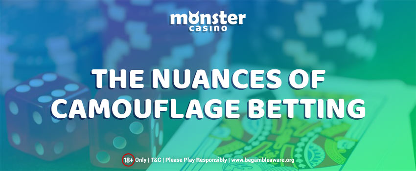 The Nuances of Camouflage Betting