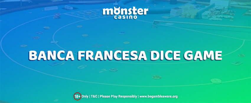 The Highlights of the Fascinating Banca Francesa Dice Game