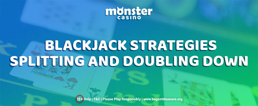 What are Splitting and Doubling Down in a Blackjack strategy?