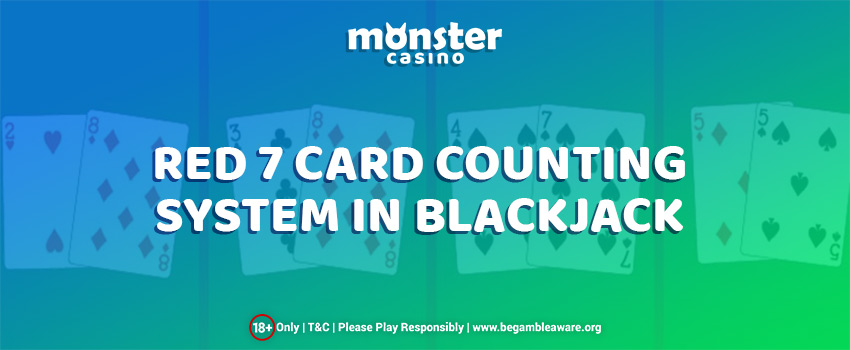 Familiarise Yourself with the Most Popular Red 7 Card Counting System in Blackjack
