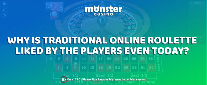 Why is Traditional Online Roulette well-liked by the players even today?