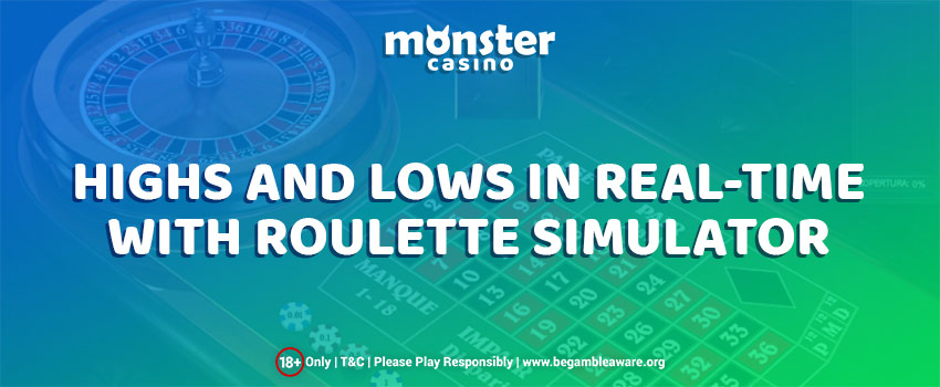 Experience the Highs and Lows in real-time with Roulette Simulator