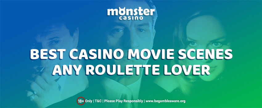 The Best Casino Movie Scenes any Roulette Lover will fall for!
