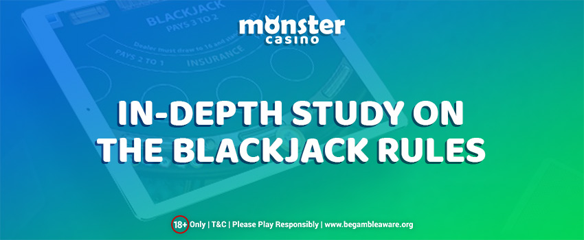 An in-depth Study on the Blackjack Rules